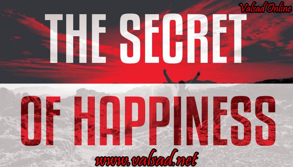 The Secret of Happiness | valsadonline | www.valsad.net